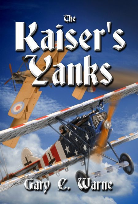 The Kaiser's Yanks by Gary C Warne