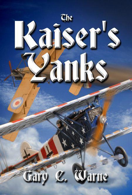 The Kaiser's Yanks by Gary C Warne